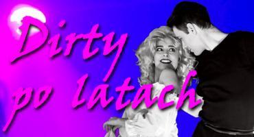 """""""Dirty Dancing"""" w Pruszkowie 27 kwietnia"""
