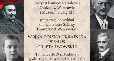 """Zapraszamy na wykład pt. """"Wojna polsko-ukraińska 1918-1919. Orlęta Lwowskie"""" w Muzeum Dulag 121"""