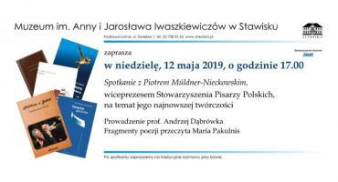 Piotr Müldner-Nieckowski w Stawisku - zapraszamy 12 maja, niedziela, godz. 17