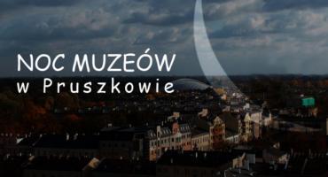 Noc Muzeów w Pruszkowie