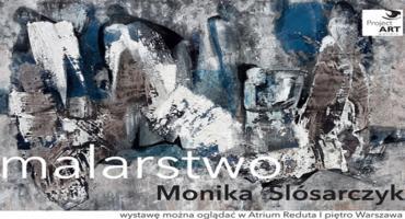 Wystawa malarstwa Moniki Ślósarczyk w Atrium Reduta