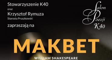 """""""Makbet"""" – William Shakespeare w Salonie Poezji K40"""