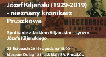 Józef Kiljański (1929-2019) – nieznany kronikarz Pruszkowa - spotkanie w Muzeum Dulag 121