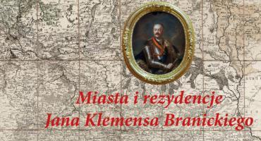 Pałac w Choroszczy z wystawą o Janie Klemensie Branickich