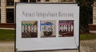 Pierwsi Fotografowie Warszawy -  Wystawa w plenerze