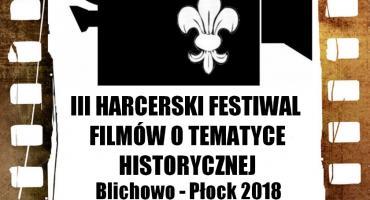 III HARCERSKI FESTIWAL FILMÓW O TEMATYCE HISTORYCZNEJ. BLICHOWO - PŁOCK 2018.