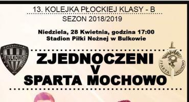 Zaproszenie na mecz do Bulkowa niedziela 28,04 godz 17,00