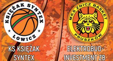 Księżak Syntex walczy o pozostanie w pierwszej lidze. Link do transmisji