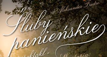 """Zaproszenie na komedię """"Śluby panieńskie"""". W Łowiczu wystąpią młodzi aktorzy z Olsztyna"""