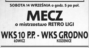 W sobotę kolejny retro mecz WKS 10 PP vs. WKS Grodno