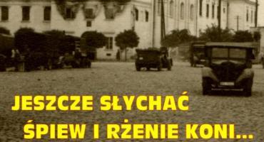 """Wystawa """"Jeszcze słychać śpiew i rżenie koni… Wrzesień 1939 roku w Łowiczu"""", przedłużona do 3 listopada 2019 r."""