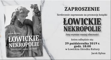 """Promocja książki Jacka Rybusa """"Łowickie nekropolie"""