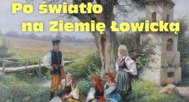 """Wernisaż wystawy """"Po światło na Ziemię Łowicką"""""""