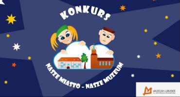 """Konkurs """"Nasze Miasto – nasze Muzeum"""""""
