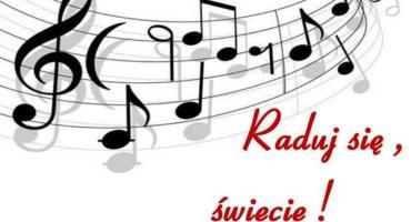 Raduj się, świecie! Koncert kolęd i pastorałek