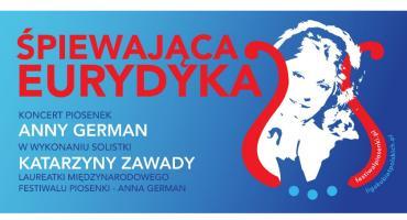 20 marca w Piastowie Koncert Piosenek Anny German w wykonaniu Katarzyny Zawady