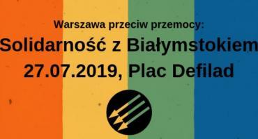 W sobotę manifestacja: Warszawa przeciw przemocy: Solidarność z Białymstokiem