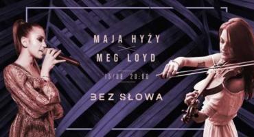Będzie koncert Mai Hyży i Meg Loyd