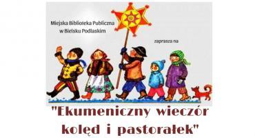 Ekumeniczny wieczór kolęd i pastorałek