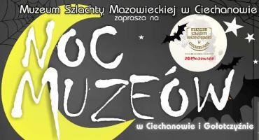 Noc Muzeów 2019 w Ciechanowie i Gołotczyźnie