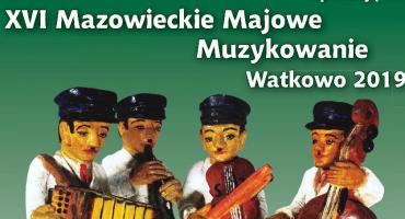 XVI Mazowieckie Majowe Muzykowanie w gm. Gołymin-Ośrodek