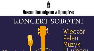 Koncert sobotni w Muzeum Romantyzmu w Opinogórze